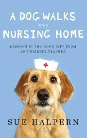 A Dog Walks Into A Nursing Home book cover